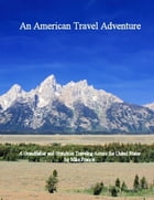 An American Travel Adventure - A Grandfather Driving His Grandson Across the United States by Mike Francis