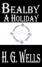 Bealby: A Holiday by H.G. Wells