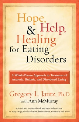 Book Hope, Help, and Healing for Eating Disorders: A New Approach to Treating Anorexia, Bulimia, and… by Ann McMurray