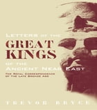 Letters of the Great Kings of the Ancient Near East: The Royal Correspondence of the Late Bronze Age