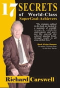 17 Secrets of World-Class SuperGoal Achiever 0f7c5275-112a-4757-924d-08b0021b309b