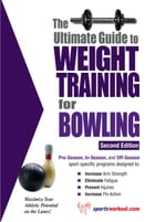 The Ultimate Guide to Weight Training for Bowling by Rob Price
