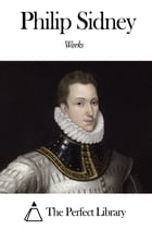 Works of Philip Sidney by Philip Sidney