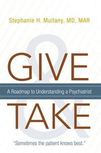 Give and Take: A Roadmap to Understanding a Psychiatrist
