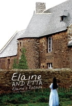 Elaine and Etta Elaine's Escape by Rachel Zenner
