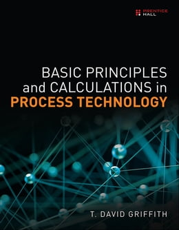Book Basic Principles and Calculations in Process Technology by T. David Griffith
