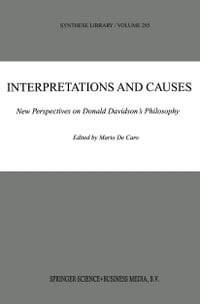 Interpretations and Causes: New Perspectives on Donald Davidson's Philosophy