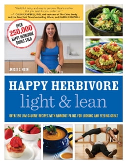 Book Happy Herbivore Light & Lean: Over 150 Low-Calorie Recipes with Workout Plans for Looking and… by Lindsay S. Nixon