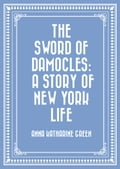 The Sword of Damocles: A Story of New York Life