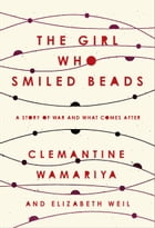 The Girl Who Smiled Beads Cover Image