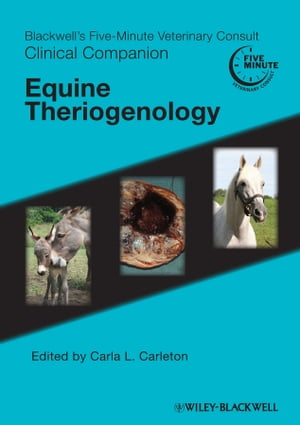 Blackwell's Five-Minute Veterinary Consult Clinical Companion Equine Theriogenology