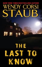 The Last to Know by Wendy Corsi Staub