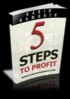 5 Steps to Profit by Karin Haworth