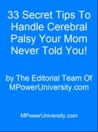 33 Secret Tips To Handle Cerebral Palsy Your Mom Never Told You! by Editorial Team Of MPowerUniversity.com