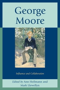 George Moore: Influence and Collaboration