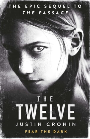 The Twelve The Passage Trilogy Book 2