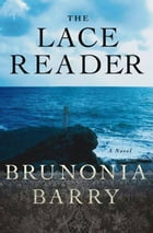 The Lace Reader: A Novel by Brunonia Barry