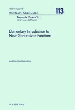 Book Elementary Introduction to New Generalized Functions by Colombeau, J.F.