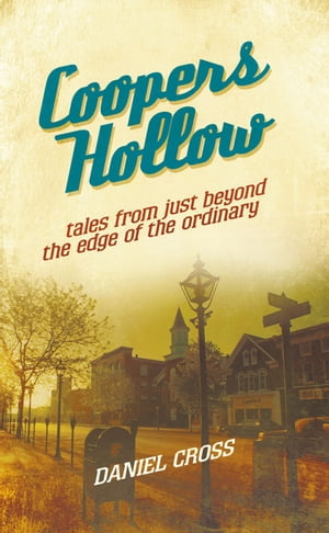 Coopers Hollow Tales from Just Beyond the Edge of the Ordinary