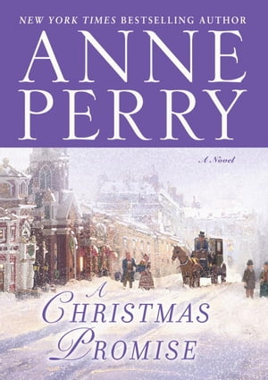 A Christmas Promise: A Novel by Anne Perry