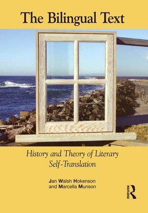 The Bilingual Text History and Theory of Literary Self-Translation
