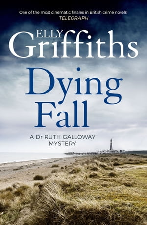 A Dying Fall The Dr Ruth Galloway Mysteries 5