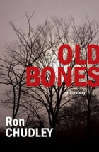 Old Bones by Ron Chudley