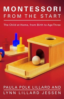 Book Montessori from the Start: The Child at Home, from Birth to Age Three by Paula Polk Lillard