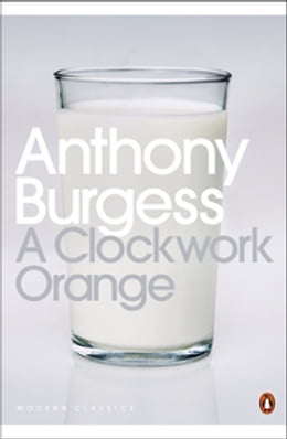 Book A Clockwork Orange by Anthony Burgess