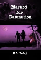 Marked for Damnation by S.A. Tadej