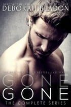 GONE - The Complete Series by Deborah Bladon