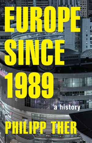 Europe since 1989 A History