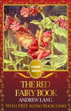THE RED FAIRY BOOK Classic Novels: New Illustrated [Free Audiobook Links] by Andrew Lang