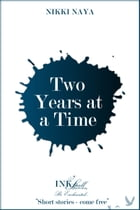 Two Years at a Time by Naya Nikki