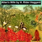 Allan's Wife by H. Rider Haggard