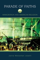 A Parade of Faiths: Immigration and American Religion