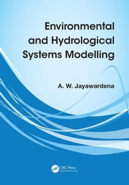 Book Environmental and Hydrological Systems Modelling by Jayawardena, A W