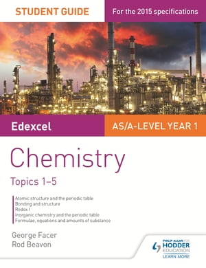 Edexcel AS/A Level Year 1 Chemistry Student Guide: Topics 1-5
