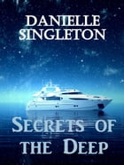 Secrets of the Deep by Danielle Singleton
