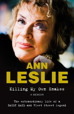 Book Killing My Own Snakes: A Memoir by Ann Leslie