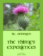 The Thistle's Experiences by H.C. Andersen