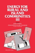 Energy for Rural and Island Communities III: Proceedings of the Third International Conference Held…