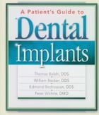 A Patient's Guide to Dental Implants by William Becker, DDS