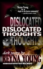 Dislocated Thoughts by Reyna Young