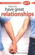 High Vibrational Thinking: How to Have Great Relationships 34c9e188-a0e6-4f96-b139-5a562f895591