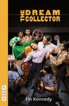 The Dream Collector (NHB Modern Plays) by Fin Kennedy