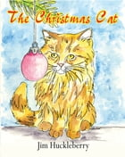 The Christmas Cat by Jim Huckleberry