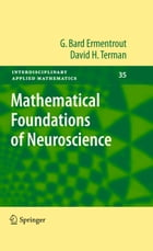 Mathematical Foundations of Neuroscience by G. Bard Ermentrout