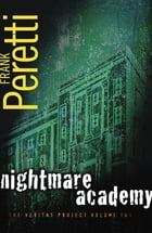 Nightmare Academy: Book 2 in The Veritas Project by Frank Peretti