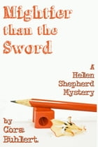 Mightier than the Sword: A Helen Shepherd Mystery by Cora Buhlert